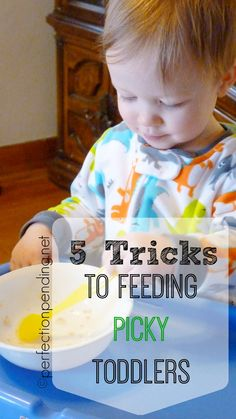 5 Tricks to Feeding Picky Toddlers