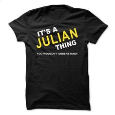 Its A Julian Thing - #hollister hoodie #black sweater. GET YOURS => https://www.sunfrog.com/Names/Its-A-Julian-Thing-vpmbw.html?68278