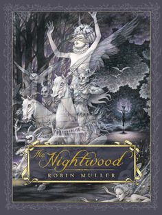 Cover for The Nightwood (retelling of Tam Lin) by Robin Muller.