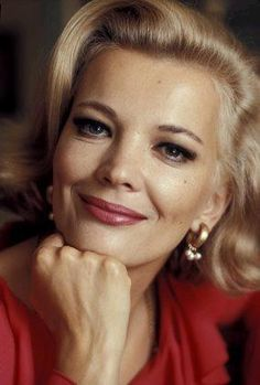 Gena Rowlands--stunning and so glamorous. So many great movies...Gloria, Woman…