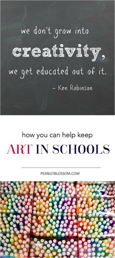 """We don't grow into creativity, we get educated out of it."" Great way to keep art in the classroom this school year."