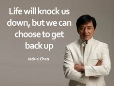 Life will knock us down, but we can choose to get back up. - Jackie Chan       #Spectrumlearn #quotes & #notes