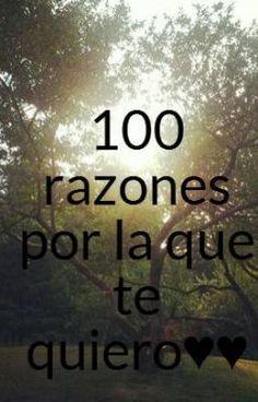 100 razones por las que te quiero♥♥ #wattpad #romance
