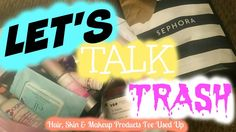LET'S TALK TRASH   BEAUTY EMPTIES   HAIR SKIN & MAKEUP PRODUCTS THAT I'V...