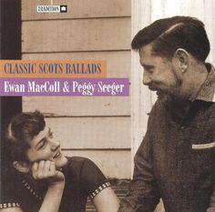 Ewan MacColl & Peggy Seeger - Classic Scots Ballads (Tradition)