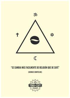"""""""Se cambia más fácilmente de religión que de café"""""""