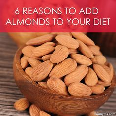 6 Reasons to Add Almonds to Your Diet  #almonds #weightloss #healthyoptions
