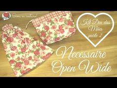 * PAP * Necessaire Open Wide - Kit Dia das Mães parte 2 - YouTube
