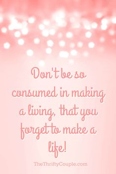 "Love this quote ""Don't be so consumed in making a living, that you forget to make a life!"" Plus, the post shares how while ""making a life"" this family has made nearly $20,000 so far on their hobby online business with part-time hours in just the first few months of the year. Who wouldn't love to make a life without having to work so much!"