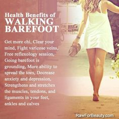 Barefoot grounding is a natural tonic for most awakening 'symptoms', for overwhelm and over-stimulation, anxiety and more.....♥    Credit: rawforbeauty.com