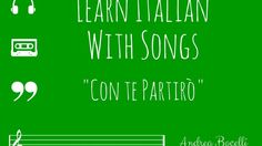 Learn Italian With Songs - Partiro di Andrea Bocelli - Studying It