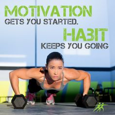 Motivation gets you started. Habit keeps you going. FitWithMe.com