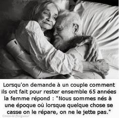 Asked about how a couple stayed together for 65 years, the wife answers : We were born at a time when we didn't throw away something that broke, we fixed it.