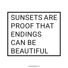 #quoteoftheday #Day8 Sunsets are proof that endings can be beautiful #quote #inspiration #motivation