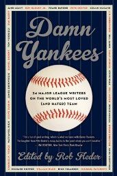 Damn Yankees: Twenty-Four Major League Writers on the World's Most Loved (and Hated) Team Damn Yankees, New York Yankees, Twenty Four, Major League Baseball Teams, Mickey Mantle, Babe Ruth, Derek Jeter, World Series, Sports Illustrated