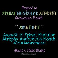 SMA Fact # August is Spinal Muscular Atrophy Awareness Month ‪ Copyright Productions ‪ ‪ ‪ Spinal Muscular Atrophy, Body Systems, Genetics, Type 1, Read More, Growing Up, Families, Parenting, Facts