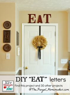 """DIY """"EAT"""" letters in the kitchen.  Day 4 of 31 Pinterest projects in 31 days @ TheFrugalHomemaker.com"""