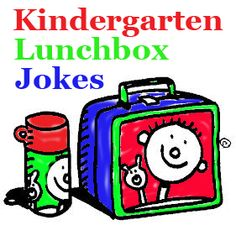 Kindergarten Lunchbox Jokes for elementary kids with links for more jokes and suggestions for children experiencing anxiety.