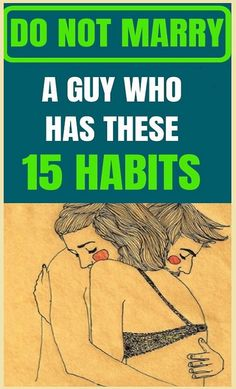set: DO NOT MARRY A GUY WHO HAS THESE 15 HABITS.