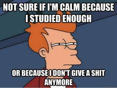 How I felt before every final exam?