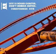 Life's a roller coaster.  Don't remain seated. @ENJOYOURIDE #EYR www.looseleafbrands.com   Photo credit: @devinf18