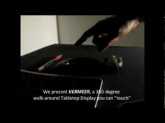 Vermeer: Direct Interaction with a 360-Degree Viewable 3D Display - MIcrosoft Research