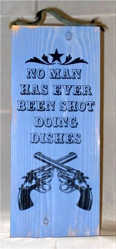 No Man Has Been Shot Doing Dishes