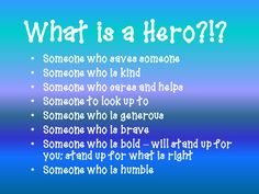 "What Makes an Everyday Hero | Then we watched this cute youtube video, ""What Makes a Hero"""