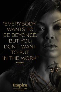 Cookie Lyon from Empire is the most entertaining but also inspiring character on TV. She's a fierce, no nonsense, straight forward boss and I can't help but want to be just like her. Favorite Tv Shows, Favorite Quotes, Best Quotes, Cookie Lyon Quotes, Serie Empire, Empire Cast, Empire Quotes, Empire Cookie, Unforgettable Quotes