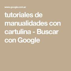 tutoriales de manualidades con cartulina - Buscar con Google