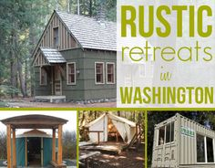 Yurts, cabins, platform tents and even a shipping container! Rustic Retreats in the Pacific Northwest.