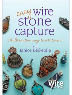 DVD cover for for Easy Wire Stone Capture: 4 Alternative Ways to Set Stones with Janice Berkebile.