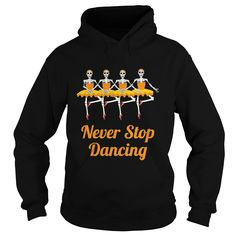 NEVER STOP DANCING #gift #ideas #Popular #Everything #Videos #Shop #Animals #pets #Architecture #Art #Cars #motorcycles #Celebrities #DIY #crafts #Design #Education #Entertainment #Food #drink #Gardening #Geek #Hair #beauty #Health #fitness #History #Holidays #events #Home decor #Humor #Illustrations #posters #Kids #parenting #Men #Outdoors #Photography #Products #Quotes #Science #nature #Sports #Tattoos #Technology #Travel #Weddings #Women