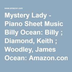 Mystery Lady - Piano Sheet Music Billy Ocean: Billy ; Diamond, Keith ; Woodley, James Ocean: Amazon.com: Books