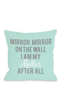 """""""I Am My Mother"""" Turquoise Pillow - 18"""" x 18"""""""