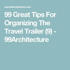 99 Great Tips For Organizing The Travel Trailer (9) - 99Architecture