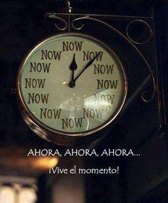 ¡Vive el momento!*