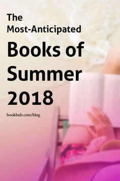 Looking for fresh beach reads? Check out this list of the best new books of summer 2018! #reading #books #booklist