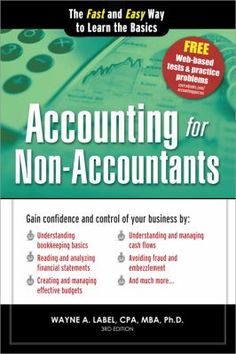 Accounting for non-accountants : the fast and easy way to learn the basics / Wayne A. Label