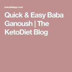 Quick & Easy Baba Ganoush | The KetoDiet Blog