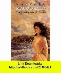 The Carringtons of Helston (9780312185527) Malcolm MacDonald , ISBN-10: 0312185529  , ISBN-13: 978-0312185527 ,  , tutorials , pdf , ebook , torrent , downloads , rapidshare , filesonic , hotfile , megaupload , fileserve