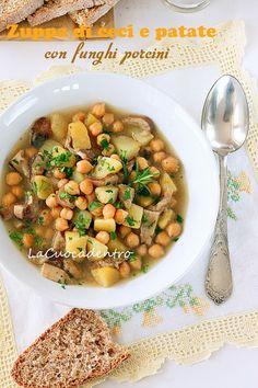 La Cuoca Dentro: Zuppa di ceci e patate con funghi porcini