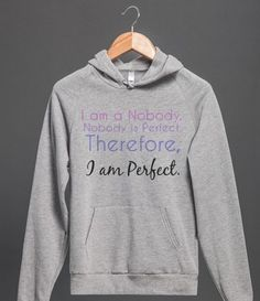 I am a Nobody. Nobody is Perfect. Therefore I am Perfect. - rad - Skreened T-shirts, Organic Shirts, Hoodies, Kids Tees, Baby One-Pieces and Tote Bags Custom T-Shirts, Organic Shirts, Hoodies, Novelty Gifts, Kids Apparel, Baby One-Pieces | Skreened - Ethical Custom Apparel