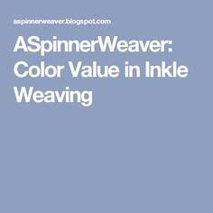ASpinnerWeaver: Color Value in Inkle Weaving