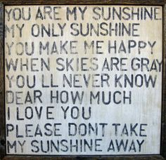 You Are My Sunshine Vintage Framed Art Print by Sugarboo Designs. Each art print reproduction from Sugarboo Designs is of Rebecca Puig's original art. This art print is framed with vintage recycled wo Life Quotes Love, Quotes To Live By, Me Quotes, Quick Quotes, Look At You, Love You, Just For You, My Love, Sing To Me