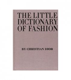Christian Dior The Little Dictionary of Fashion