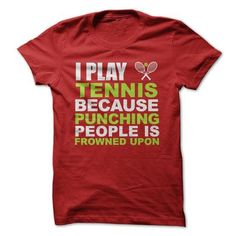 I Play Tennis Because T Shirts, Hoodies. Check price ==► https://www.sunfrog.com/Fitness/I-Play-Tennis-Because-35027110-Guys.html?41382