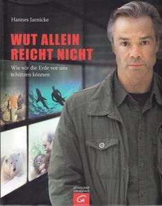 Wut allein reicht nicht: Wie wir die Erde vor uns schützen können von Hannes Jaenicke, Gütersloher Verlagshaus 2010