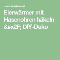 Eierwärmer mit Hasenohren häkeln / DIY-Deko
