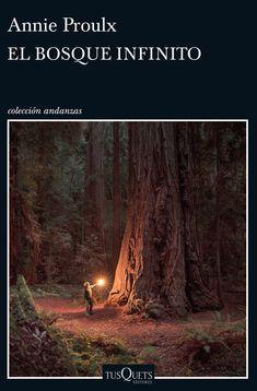 """""""El bosque infinito"""", de la autora de #BrokebackMountain E. Annie Proulx . Una trepidante epopeya que recorre tres siglos de venganzas, infamias y aventuras, con la explotación maderera como telón de fondo."""